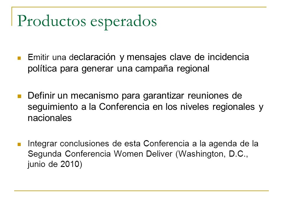 Productos esperadosEmitir una declaración y mensajes clave de incidencia política para generar una campaña regional.