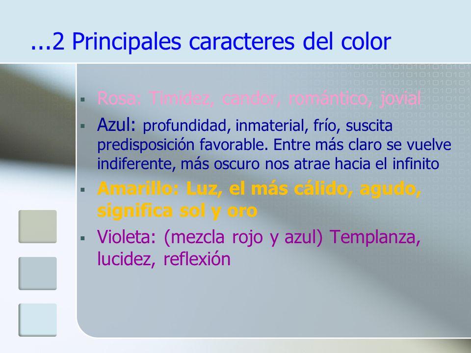 ...2 Principales caracteres del color