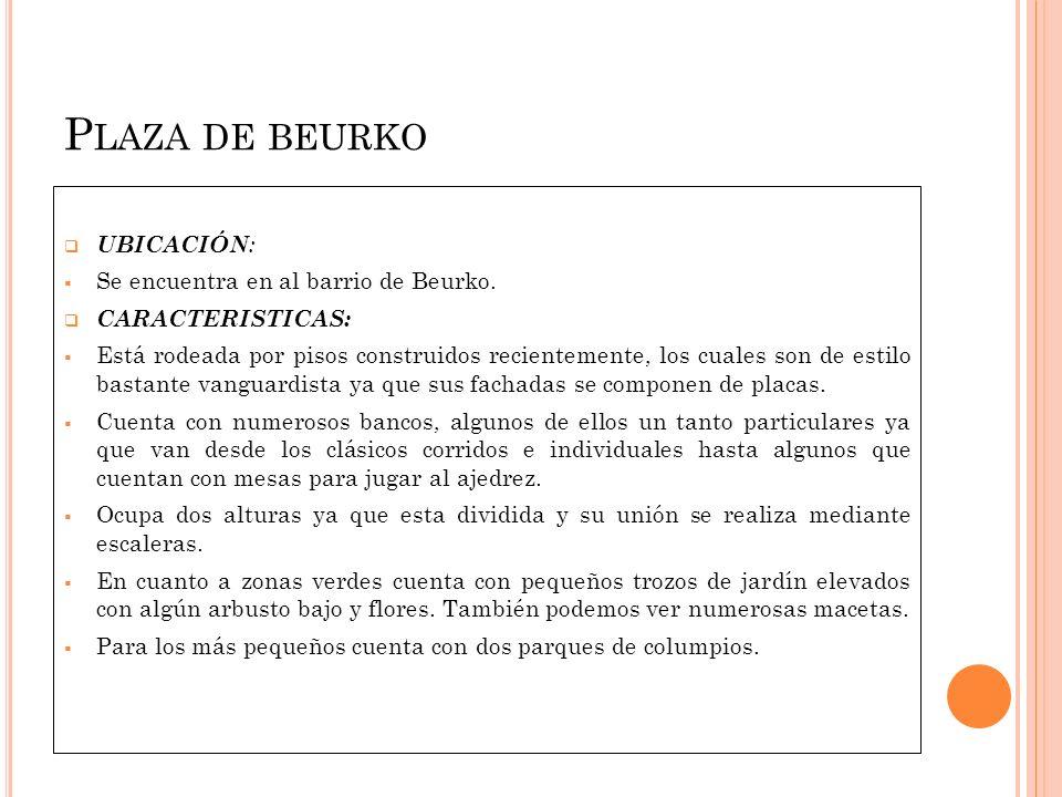 Plaza de beurko UBICACIÓN: Se encuentra en al barrio de Beurko.