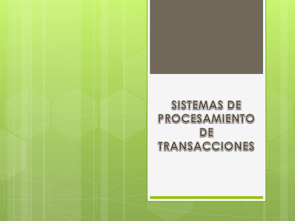 SISTEMAS DE PROCESAMIENTO DE TRANSACCIONES