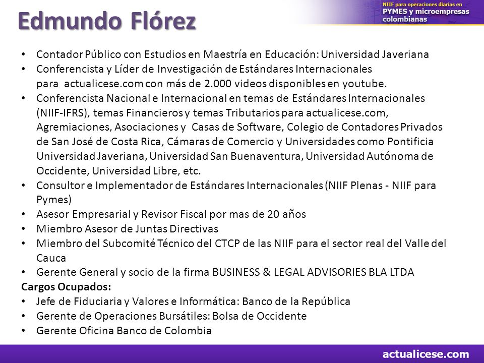Edmundo Flórez Contador Público con Estudios en Maestría en Educación: Universidad Javeriana.