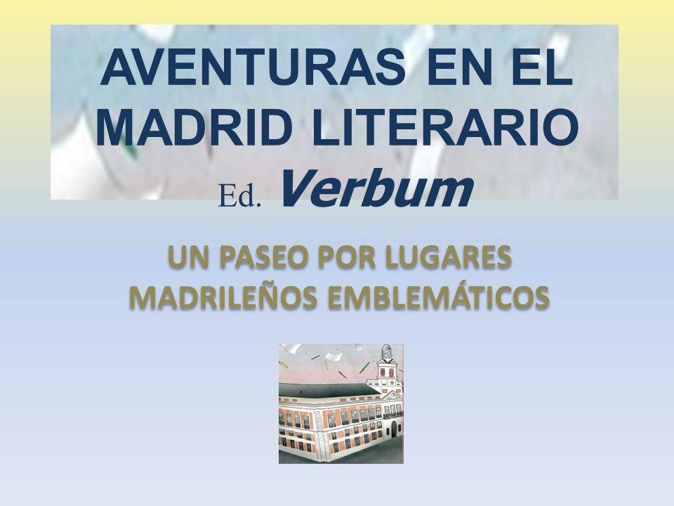 AVENTURAS EN EL MADRID LITERARIO Ed. Verbum