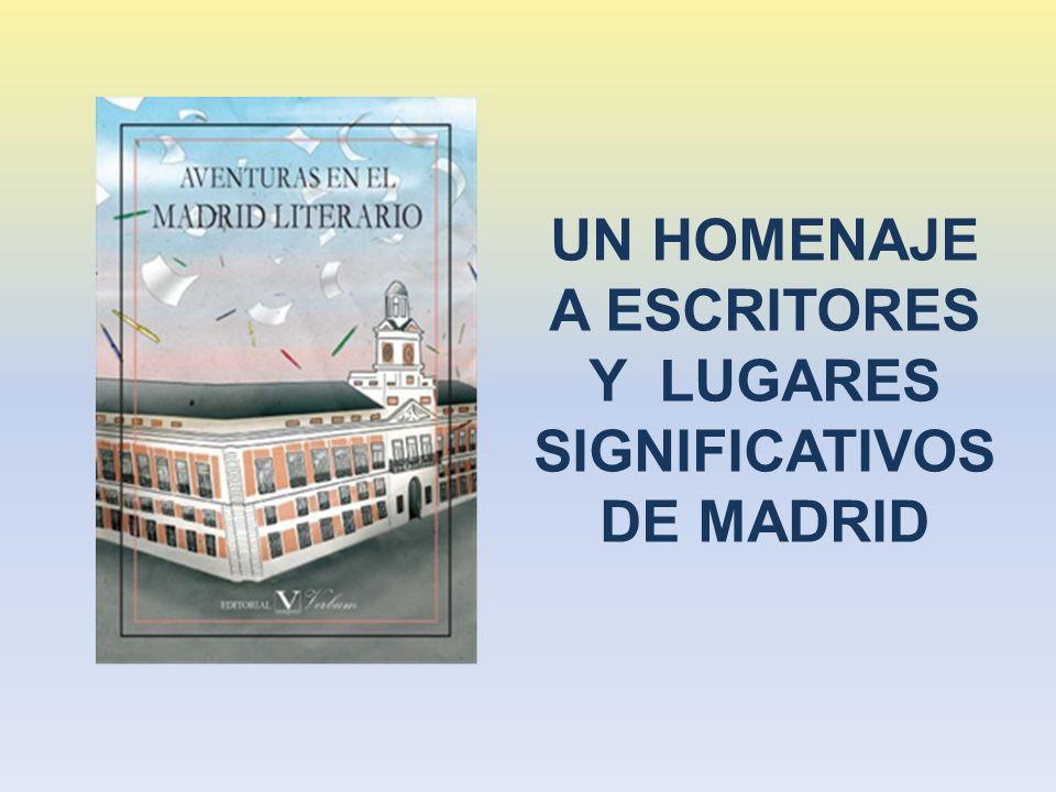 UN HOMENAJE A ESCRITORES Y LUGARES SIGNIFICATIVOS DE MADRID