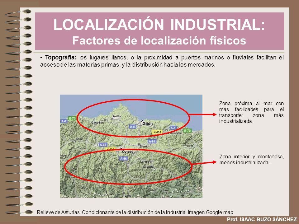 LOCALIZACIÓN INDUSTRIAL: Factores de localización físicos