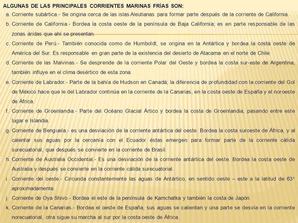 ALGUNAS DE LAS PRINCIPALES CORRIENTES MARINAS FRÍAS SON: