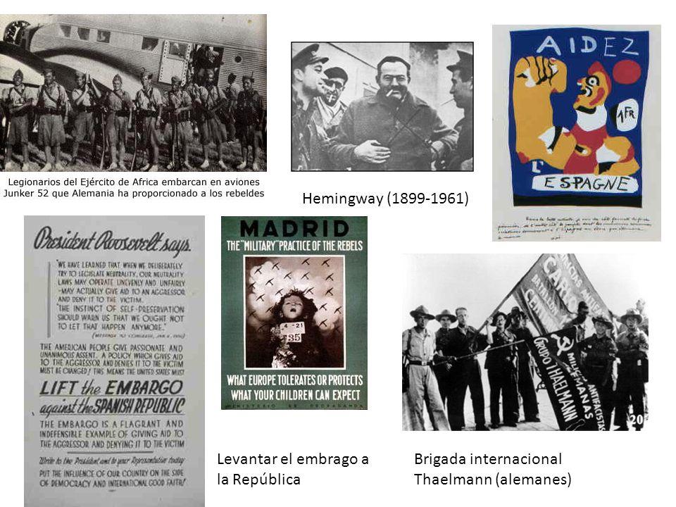 Hemingway (1899-1961) Levantar el embrago a la República Brigada internacional Thaelmann (alemanes)
