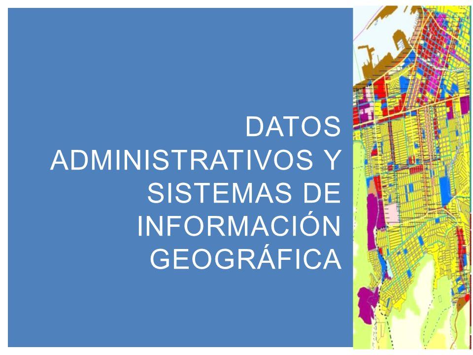 Datos administrativos y SISTEMAS DE información geográfica