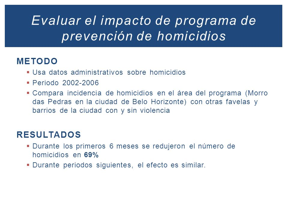Evaluar el impacto de programa de prevención de homicidios