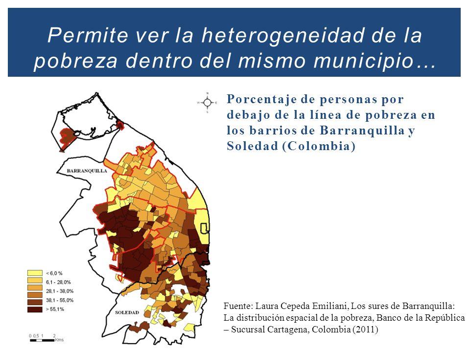 Permite ver la heterogeneidad de la pobreza dentro del mismo municipio…
