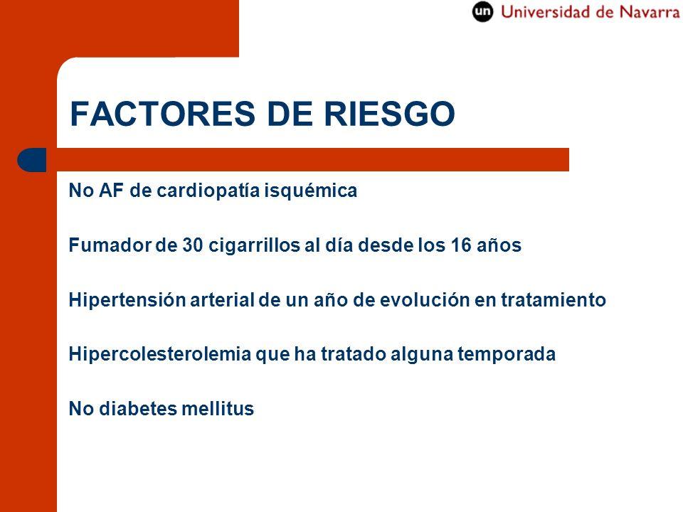 FACTORES DE RIESGO No AF de cardiopatía isquémica