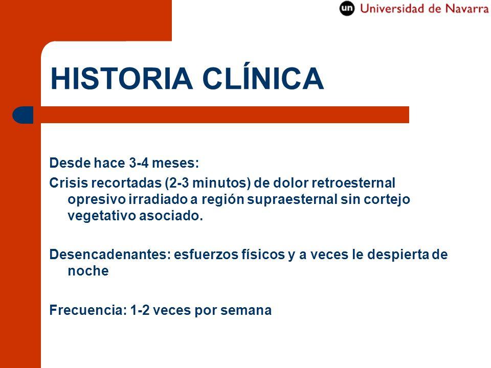 HISTORIA CLÍNICA Desde hace 3-4 meses:
