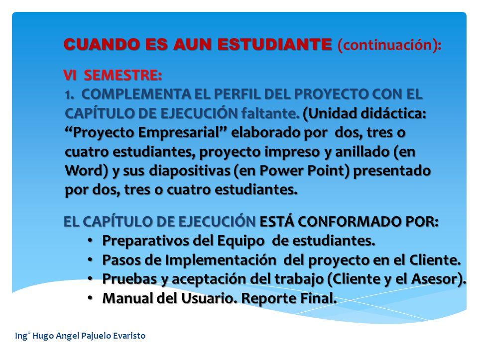 CUANDO ES AUN ESTUDIANTE (continuación):