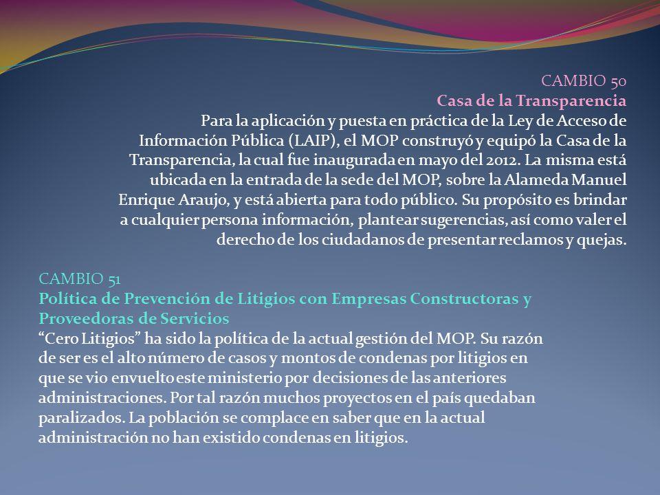 CAMBIO 50 Casa de la Transparencia. Para la aplicación y puesta en práctica de la Ley de Acceso de.