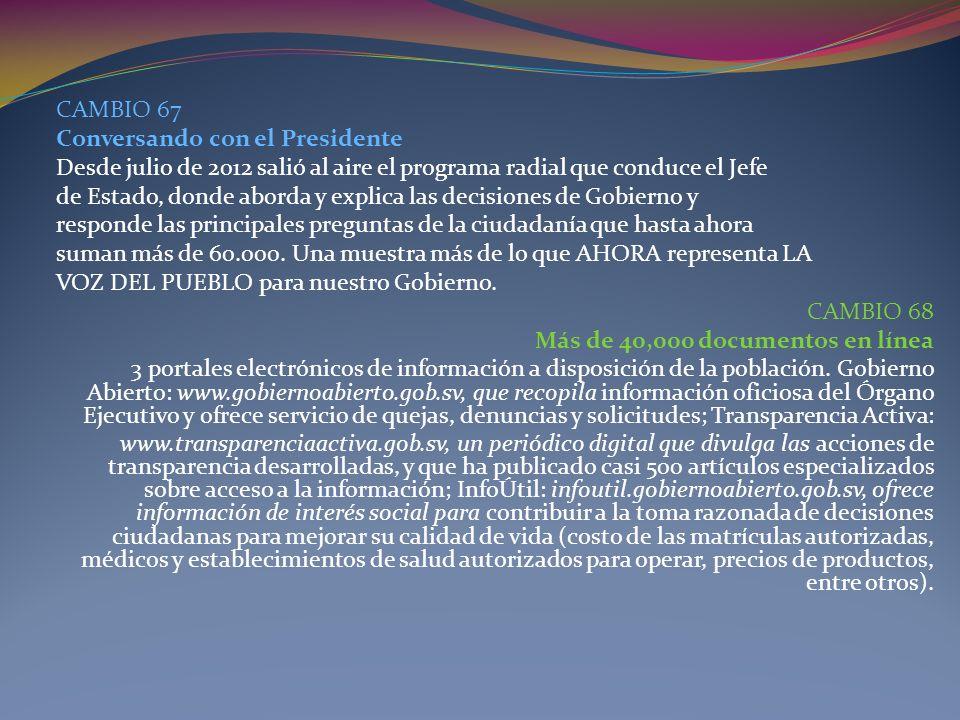 CAMBIO 67 Conversando con el Presidente. Desde julio de 2012 salió al aire el programa radial que conduce el Jefe.