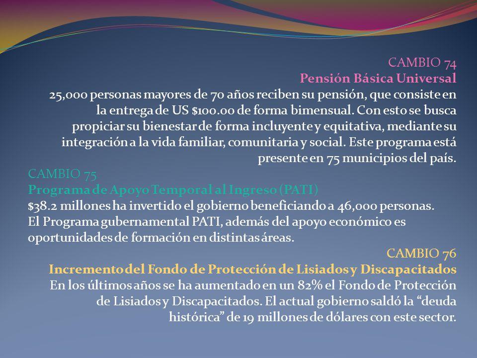CAMBIO 74 Pensión Básica Universal. 25,000 personas mayores de 70 años reciben su pensión, que consiste en.