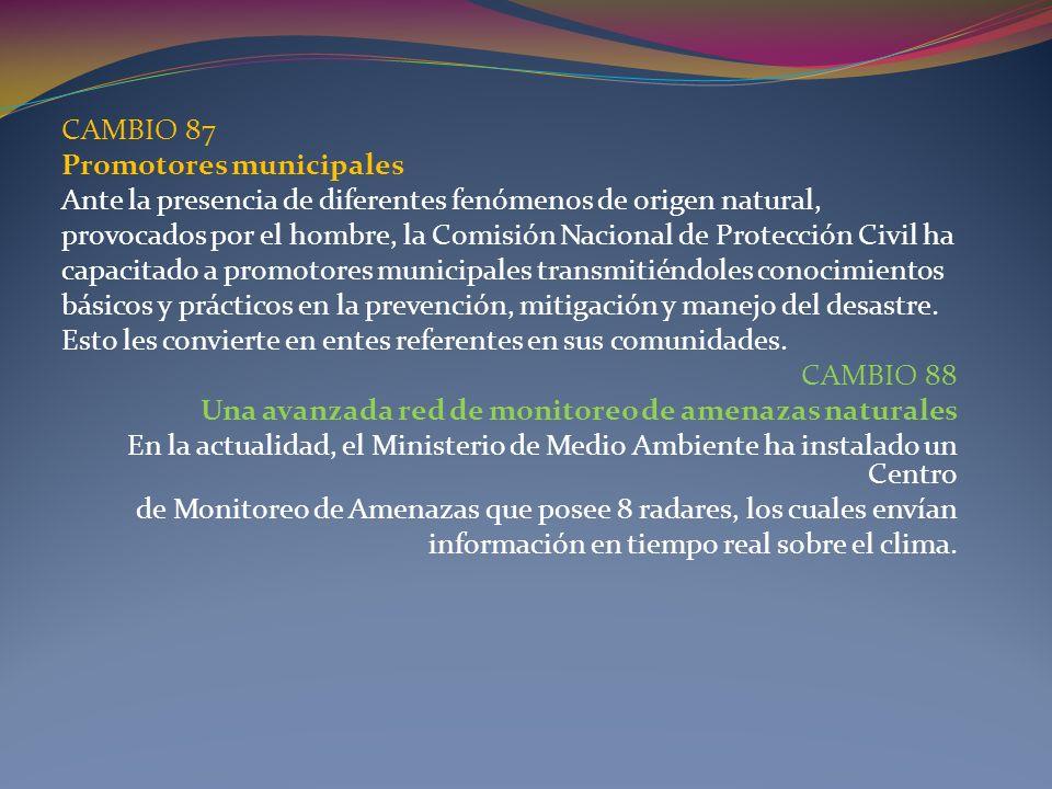 CAMBIO 87 Promotores municipales. Ante la presencia de diferentes fenómenos de origen natural,