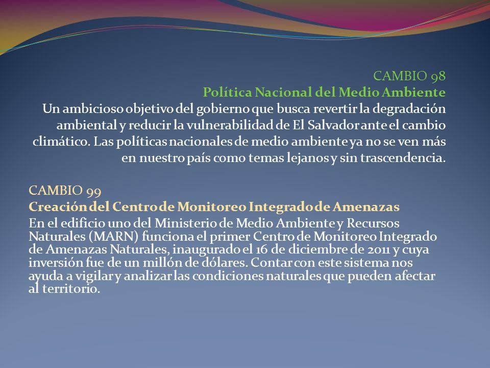 CAMBIO 98 Política Nacional del Medio Ambiente. Un ambicioso objetivo del gobierno que busca revertir la degradación.