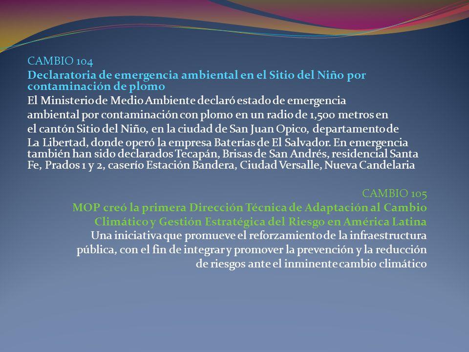 CAMBIO 104Declaratoria de emergencia ambiental en el Sitio del Niño por contaminación de plomo.