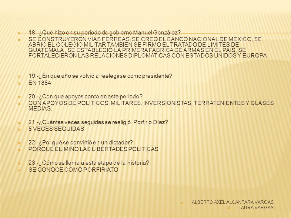 18.-¿Qué hizo en su periodo de gobierno Manuel González