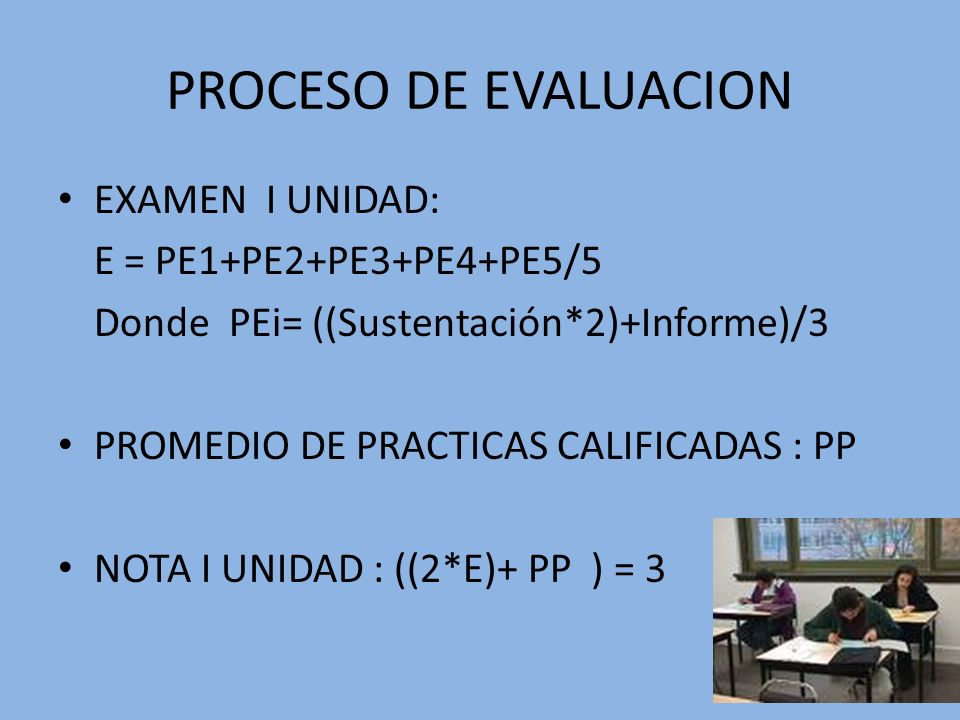 PROCESO DE EVALUACION EXAMEN I UNIDAD: E = PE1+PE2+PE3+PE4+PE5/5