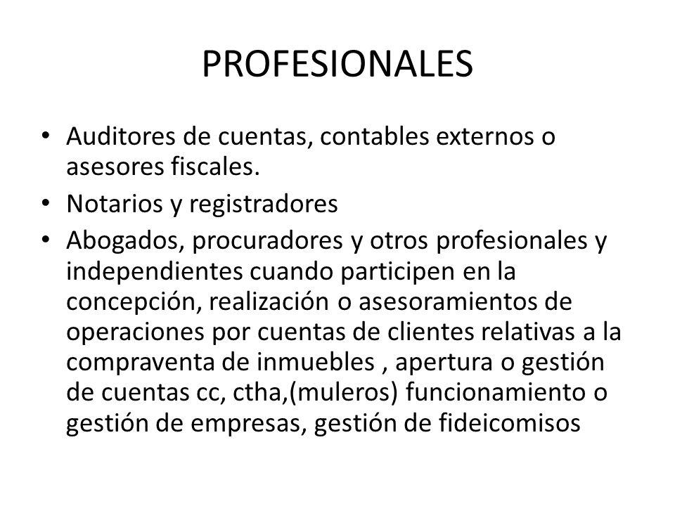 PROFESIONALES Auditores de cuentas, contables externos o asesores fiscales. Notarios y registradores.