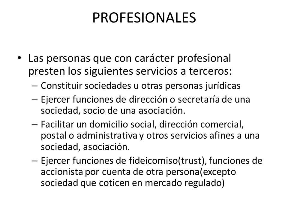 PROFESIONALES Las personas que con carácter profesional presten los siguientes servicios a terceros:
