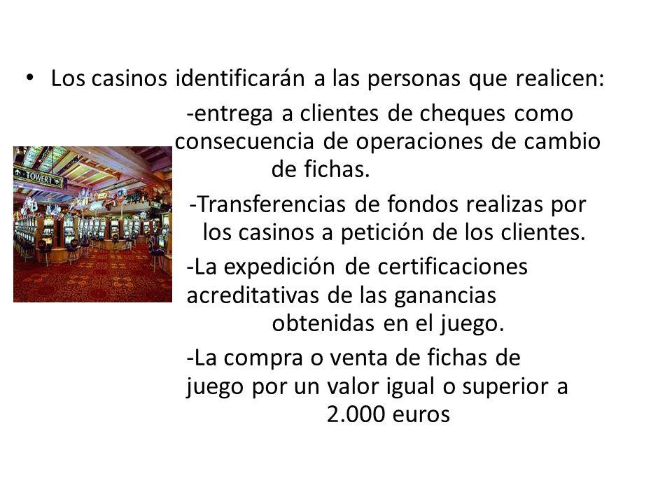 Los casinos identificarán a las personas que realicen: