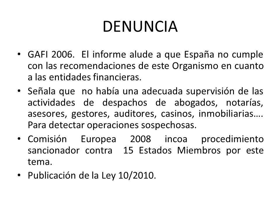 DENUNCIA GAFI 2006. El informe alude a que España no cumple con las recomendaciones de este Organismo en cuanto a las entidades financieras.