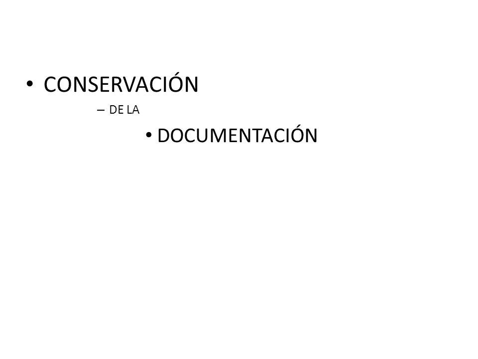 CONSERVACIÓN DE LA DOCUMENTACIÓN