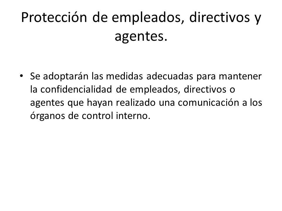 Protección de empleados, directivos y agentes.