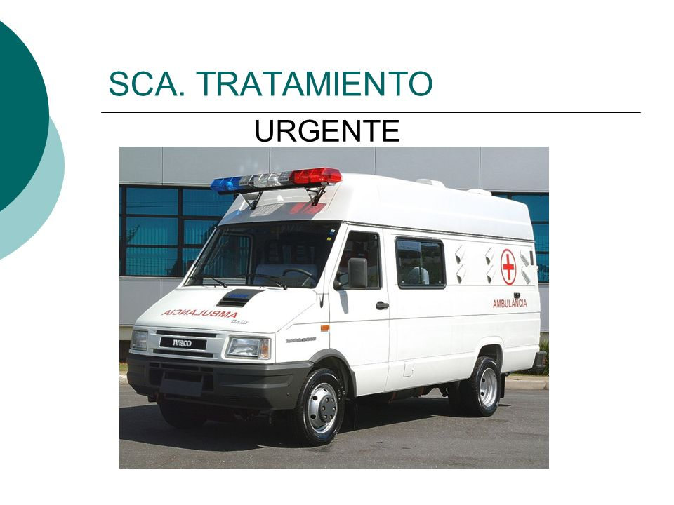 SCA. TRATAMIENTO URGENTE