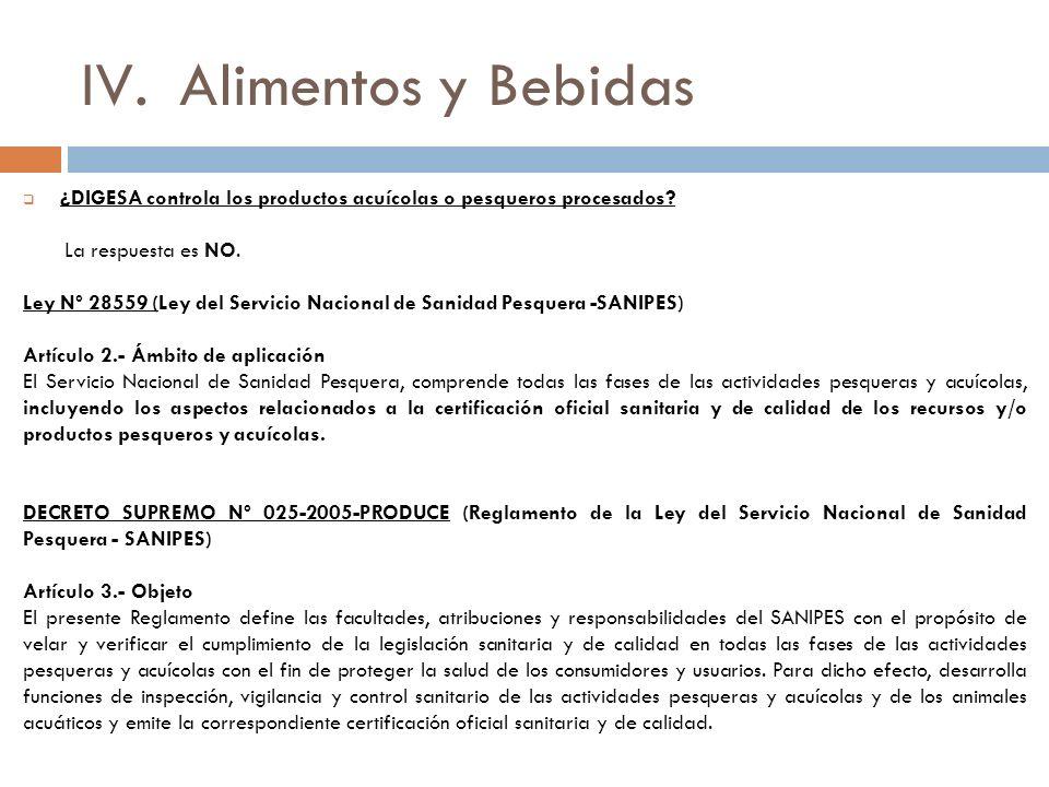 Alimentos y Bebidas ¿DIGESA controla los productos acuícolas o pesqueros procesados La respuesta es NO.
