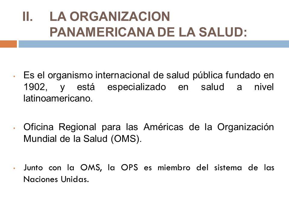 LA ORGANIZACION PANAMERICANA DE LA SALUD: