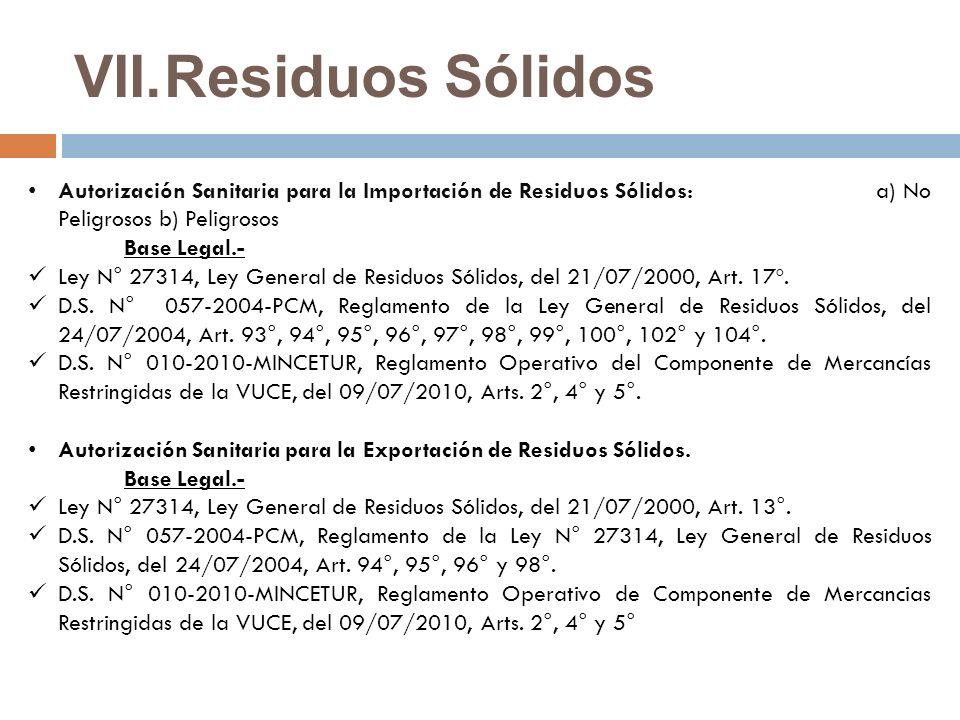 Residuos Sólidos Autorización Sanitaria para la Importación de Residuos Sólidos: a) No Peligrosos b) Peligrosos.