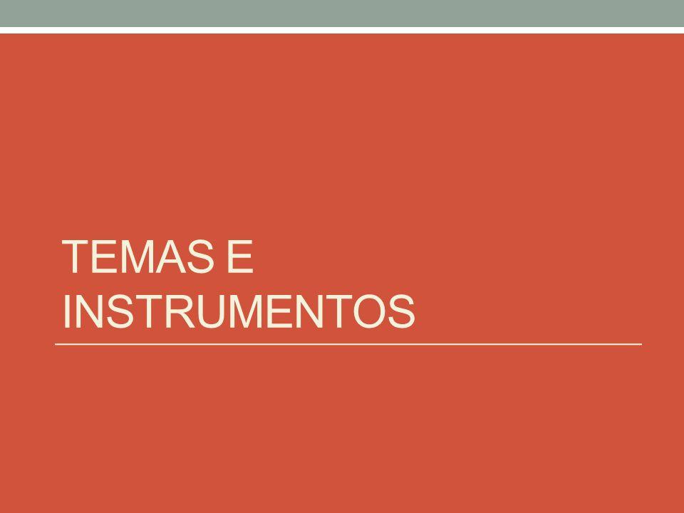 Temas e Instrumentos