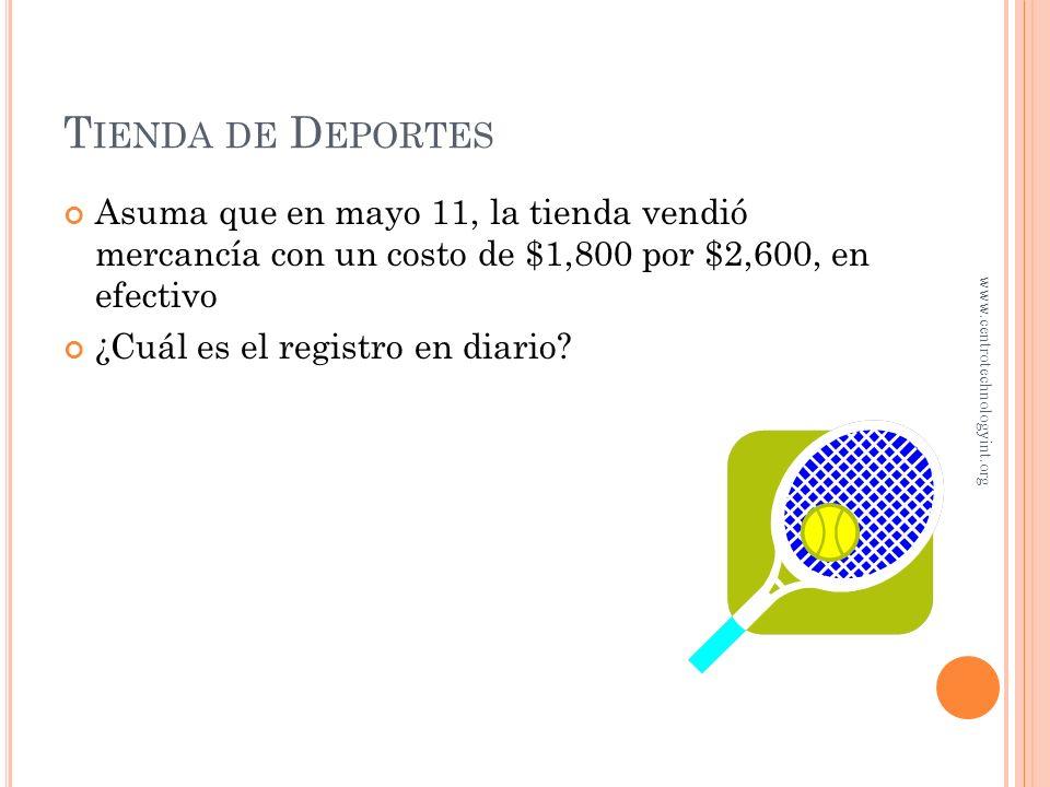 Tienda de Deportes Asuma que en mayo 11, la tienda vendió mercancía con un costo de $1,800 por $2,600, en efectivo.