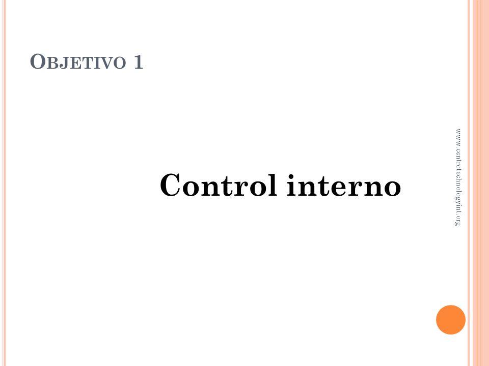Objetivo 1 Control interno www.centrotechnologyint.org
