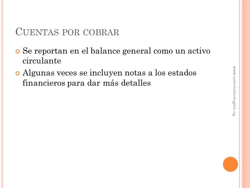 Cuentas por cobrar Se reportan en el balance general como un activo circulante.