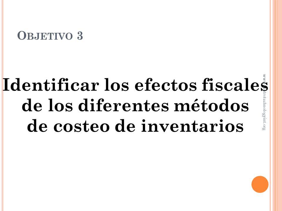 Identificar los efectos fiscales de los diferentes métodos