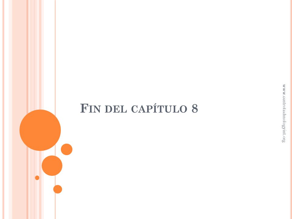 Fin del capítulo 8 www.centrotechnologyint.org