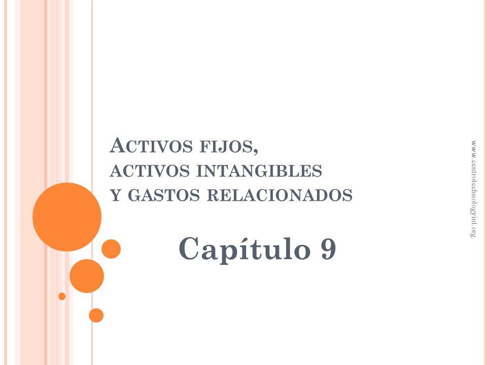 Activos fijos, activos intangibles y gastos relacionados