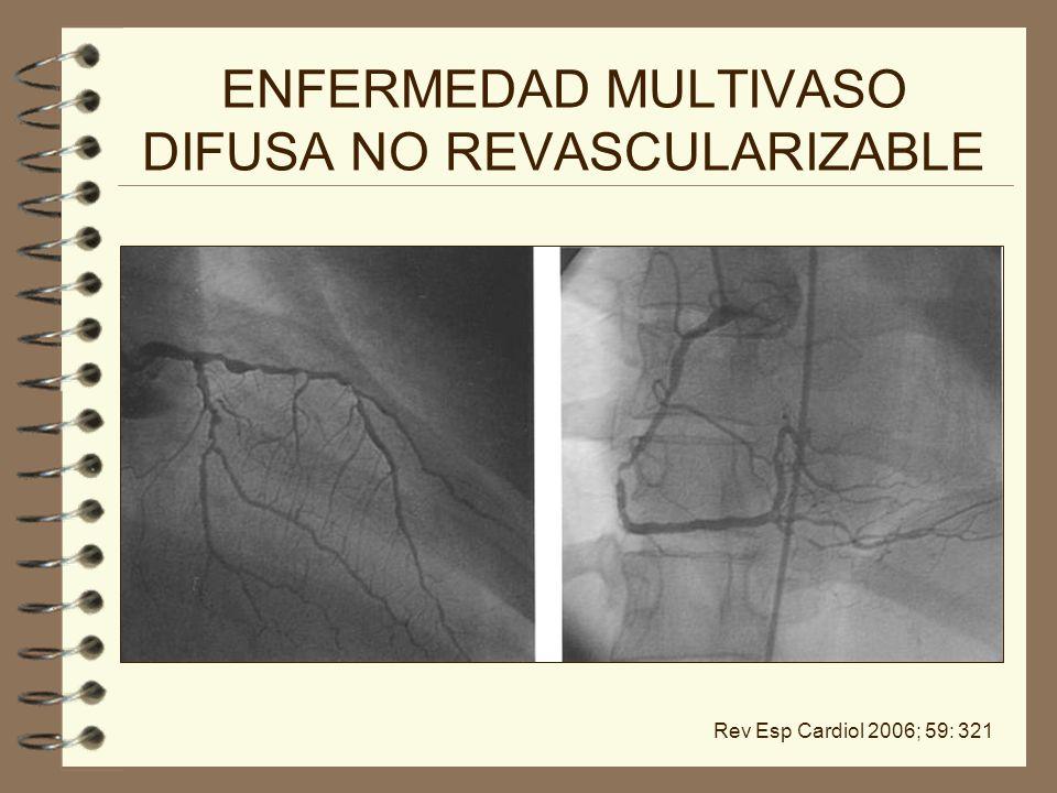 ENFERMEDAD MULTIVASO DIFUSA NO REVASCULARIZABLE