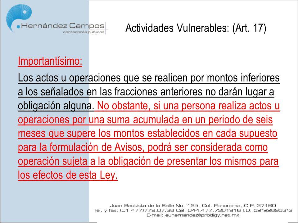 Actividades Vulnerables: (Art. 17)