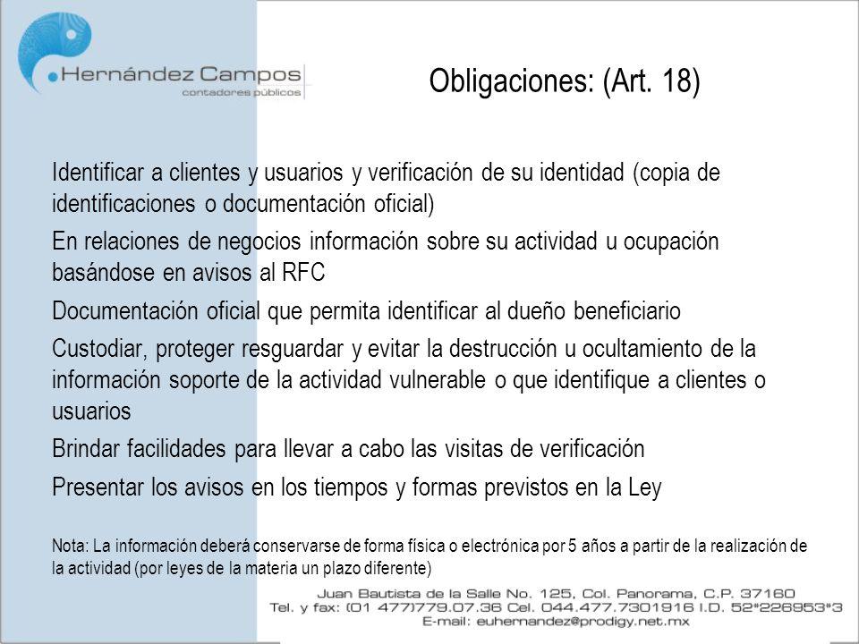 Obligaciones: (Art. 18) Identificar a clientes y usuarios y verificación de su identidad (copia de identificaciones o documentación oficial)