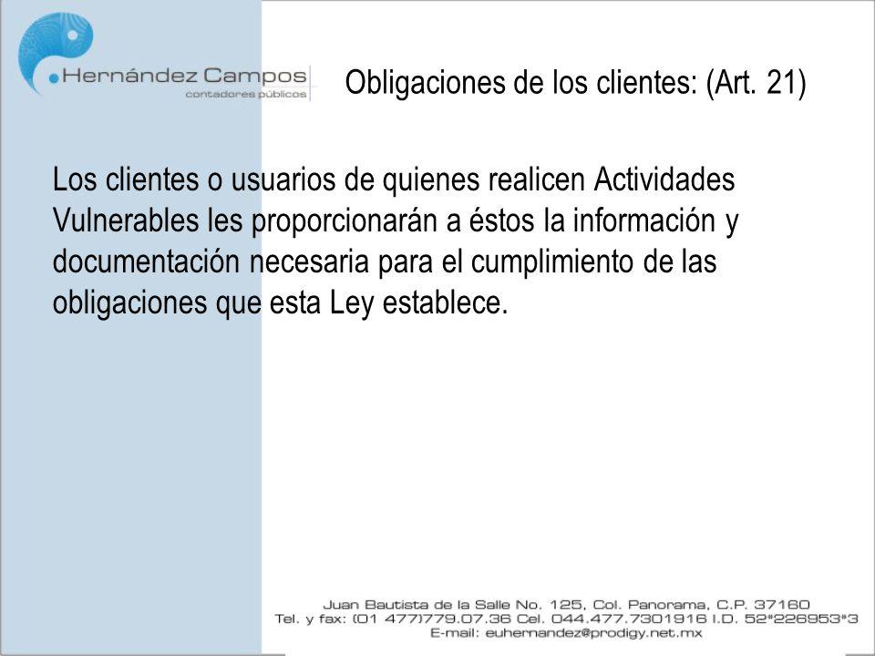 Obligaciones de los clientes: (Art. 21)