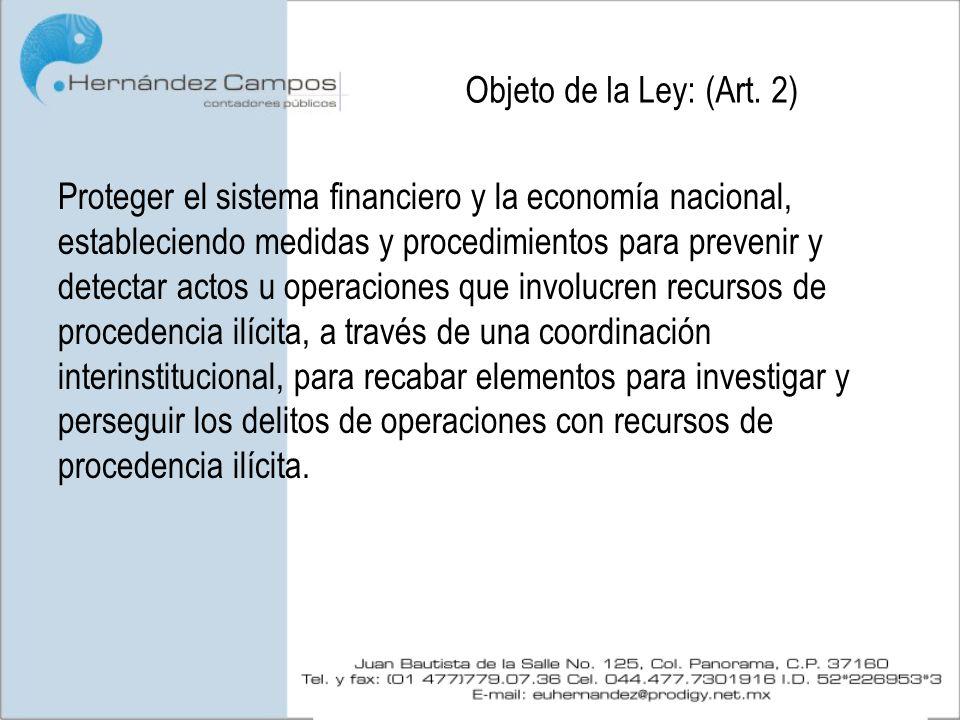 Objeto de la Ley: (Art. 2)