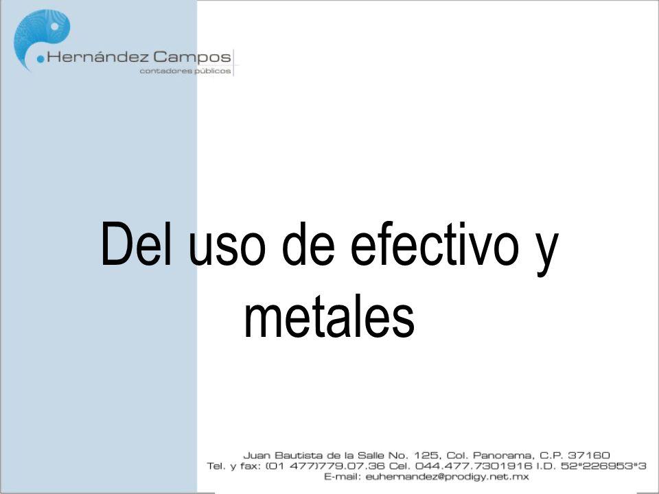 Del uso de efectivo y metales