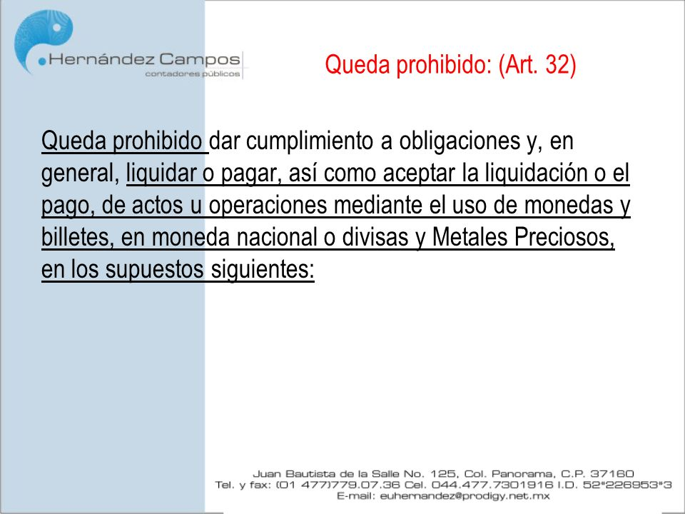 Queda prohibido: (Art. 32)