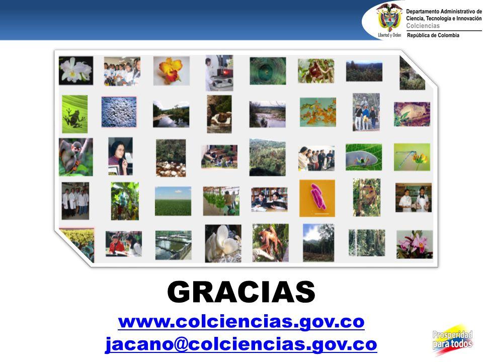 GRACIAS www.colciencias.gov.co jacano@colciencias.gov.co
