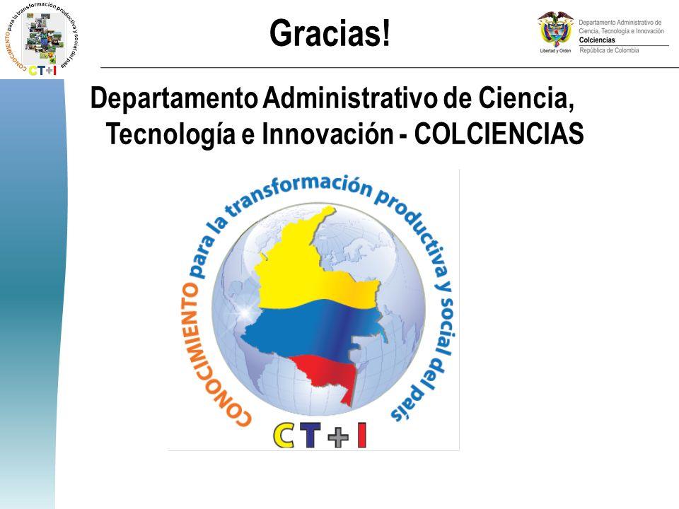Gracias! Departamento Administrativo de Ciencia, Tecnología e Innovación - COLCIENCIAS